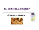 Bài giảng Tài chính doanh nghiệp (Corporate Finance)