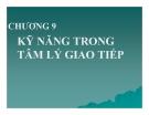 Bài giảng Tâm lý học: Chương 9 - TS. Trần Thanh Toàn