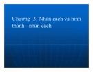 Bài giảng Tâm lý học: Chương 3 - TS. Trần Thanh Toàn