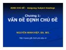 Bài giảng Vấn đề định chủ đề - Nguyễn Minh Hiệp, BA