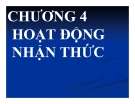 Bài giảng Tâm lý học: Chương 4 - TS. Trần Thanh Toàn