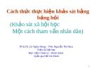 Bài giảng Thực hiện bảng khảo sát bằng bảng hỏi - PGS,TS Nguyễn Ngọc Hùng, ThS Nguyễn Thị Hiền