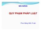 Bài giảng Quy phạm pháp luật - Phan Đặng Hiếu Thuận