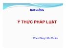 Bài giảng Ý thức pháp luật - Phan Đặng Hiếu Thuận