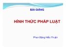 Bài giảng Hình thức pháp luật - Phan Đặng Hiếu Thuận