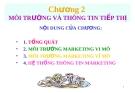 Bài giảng Marketing Quốc tế - Chương 2:  Môi trường và thông tin tiếp thị