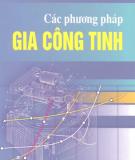 Ebook Các phương pháp gia công tinh: Phần 2 - PGS.TS. Trần Văn Địch