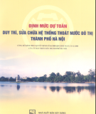 Hệ thống thoát nước đô thị Thành phố Hà Nội - Định mức dự toán duy trì, sửa chữa: Phần 1