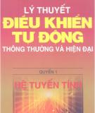 Ebook Lý thuyết điều khiển tự động thông thường và hiện đại - Quyển 1: Phần 2 - PGS.TS. Nguyễn Thương Ngô