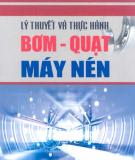 Ebook Lý thuyết và thực hành bơm quạt máy nén: Phần 1 - TS. Lê Xuân Hòa, ThS. Nguyễn Thị Bịch Ngọc