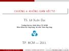 Bài giảng Đại số tuyến tính: Chương 4 (không gian véctơ) - Lê Xuân Đại