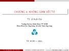 Bài giảng Đại số tuyến tính: Chương 4 (cấu trúc không gian véctơ) - Lê Xuân Đại