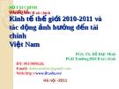 Bài giảng Chuyên đề: Kinh tế thế giới 2010-2011 và tác động ảnh hưởng đến tài chính Việt Nam - PGS.TS. Đỗ Đức Minh