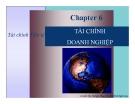 Bài giảng Tài chính tiền tệ - Chương 6: Tài chính doanh nghiệp