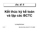 Bài giảng Lý thuyết kế toán - Chủ đề 5: Kết thúc kỳ kế toán và lập báo cáo tài chính