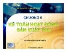 Bài giảng Kế toán tài chính: Chương 6 - Phan Tống Thiên Kiều