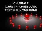 Bài giảng Quản trị chiến lược trong khu vực công: Chương 2 - ThS. Lê Hồng Hạnh