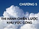 Bài giảng Quản trị chiến lược trong khu vực công: Chương 5 - ThS. Lê Hồng Hạnh