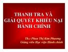 Bài giảng Thanh tra và giải quyết khiếu nại hành chính: Chương 1, 2, 3&4 - ThS. Phan Thị Kim Phương