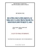 Luận văn thạc sĩ kinh tế: Đo lường chất lượng dịch vụ, sự thõa mãn và lòng trung thành của khách hàng đối với dịch vụ ADSL