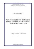 Luận văn thạc sĩ kinh tế: Vận dụng hợp đồng tương lai chứng khoán vào thị trường chứng khoán Việt Nam