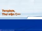 Bài giảng Phương pháp lập trình hướng đối tượng - Chương 6: Template, Thư viện C++