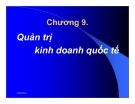 Bài giảng Kinh doanh quốc tế: Chương 9 - PGS.TS. Hà Văn Hội
