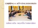 Bài giảng Kỹ năng giao tiếp và thuyết trình: Chương 4 - Nguyễn Thanh Bình