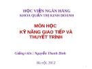 Bài giảng Kỹ năng giao tiếp và thuyết trình: Chương 1 - Nguyễn Thanh Bình