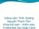 Bài giảng Kế toán tài chính 1: Chương 1 - ThS. Dương Nguyễn Thanh Tâm