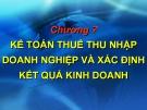 Bài giảng Kế toán doanh nghiệp: Chương 7 - Nguyễn Thị Vân Anh