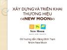 Thuyết trình: Xây dựng và triển khai thương hiệu New Moon