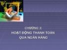 Bài giảng Kế toán ngân hàng thương mại: Chương 3 - Nguyễn Thị Hải Bình