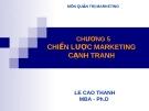 Bài giảng Quản trị Marketing: Chương 5 - Lê Cao Thanh