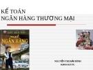 Bài giảng Kế toán ngân hàng thương mại: Chương 1 - Nguyễn Thị Hải Bình