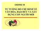 Bài giảng Tư tưởng Hồ Chí Minh: Chương 7 - GV. Lý Ngọc Yến Nhi