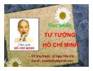 Bài giảng Giới thiệu môn Tư tưởng Hồ Chí Minh - Lý Ngọc Yến Nhi