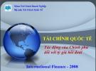 Bài giảng Tài chính Quốc tế - Chương 11: Tác động của Chính phủ đối với tỷ giá hối đoái