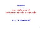 Bài giảng Kinh tế phát triển: Chương 3 - PGS .TS  Đinh Phi Hổ