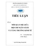 Tiểu luận Lý thuyết Tài chính tiền tệ: Mối quan hệ giữa bội chi ngân sách và tăng trưởng kinh tế