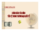 Bài giảng Kinh tế quốc tế: Chương 6 - Trần Bích Vân