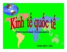 Bài giảng Kinh tế quốc tế: Chương 1 - Trần Bích Vân