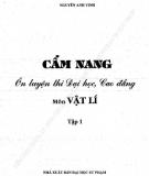 Ebook Cẩm nang ôn luyện thi Đại học, Cao đẳng môn Vật lí: Tập 1 - Nguyễn Anh Vinh