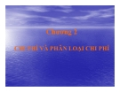 Bài giảng Kế toán quản trị - Chương 2: Chi phí và phân loại chi phí (2013)