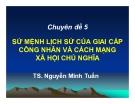 Bài giảng Nguyên lý cơ bản chủ nghĩa Mác - Lênin: Chuyên đề 5 - TS. Nguyễn Minh Tuấn