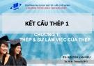Bài giảng Kết cấu thép 1: Chương 1 - Nguyễn Văn Hiếu
