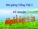Bài giảng Tiếng Việt 2 tuần 1 bài: Kể chuyện - Có công mài sắt, có ngày nên kim