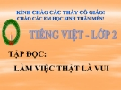Bài giảng Tập đọc: Làm việc thật vui - Tiếng việt 2 - GV.Đ.T.Toàn