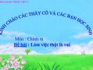 Bài giảng Chính tả: Nghe - viết: Làm việc thật là vui. Phân biệt g/gh. Ôn bảng chữ cái - Tiếng việt 2 - GV.T.Tú Linh
