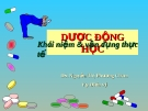 Bài giảng Dược động học - DS. Nguyễn Thị Phương Châm